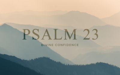 Psalm 23: Week Three | Day Five