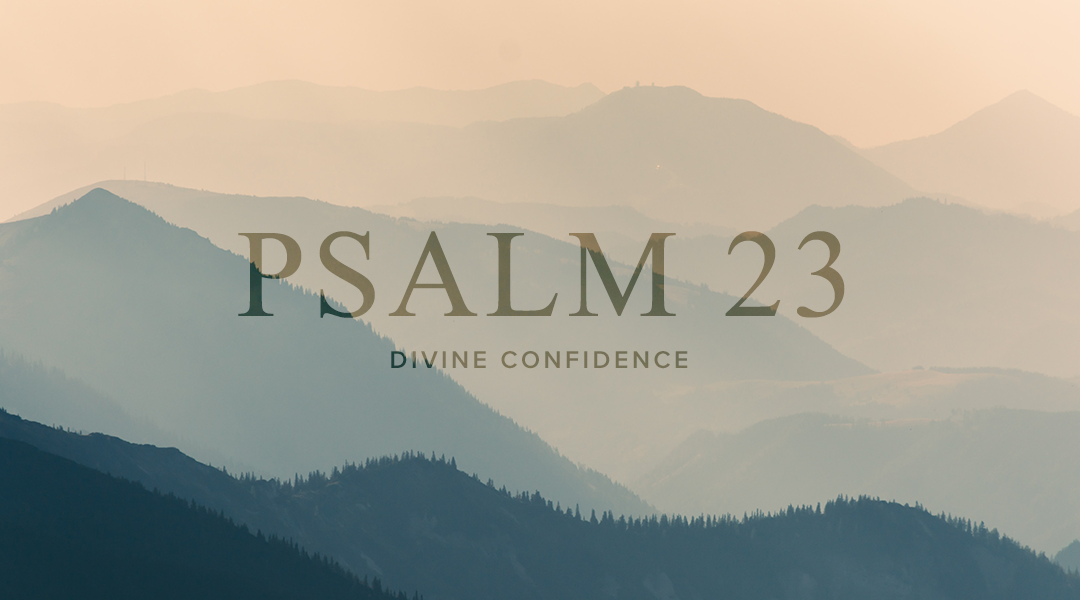 Psalm 23: Week Three   Day Four